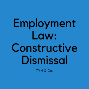 Constructive Dismissal Malaysian Employment Law by TYH & Co. Trusted Employment Law Firm In KL Selangor Malaysia