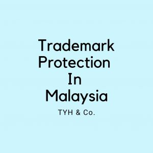 Registration Of Trademark In Malaysia by TYH & Co. Trademark Registration Lawyers and Law Firm In KL Selangor Malaysia