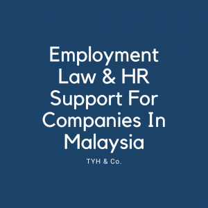 Fixed Fee Employment Law and HR Support For Companies in Malaysia by TYH & Co. Employment Lawyers In KL Selangor Malaysia